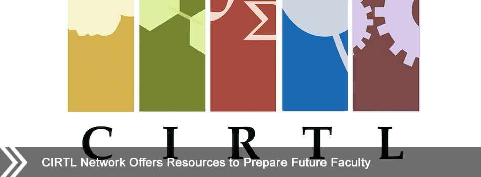 CIRTL Network Offers Resources to Prepare Future Faculty